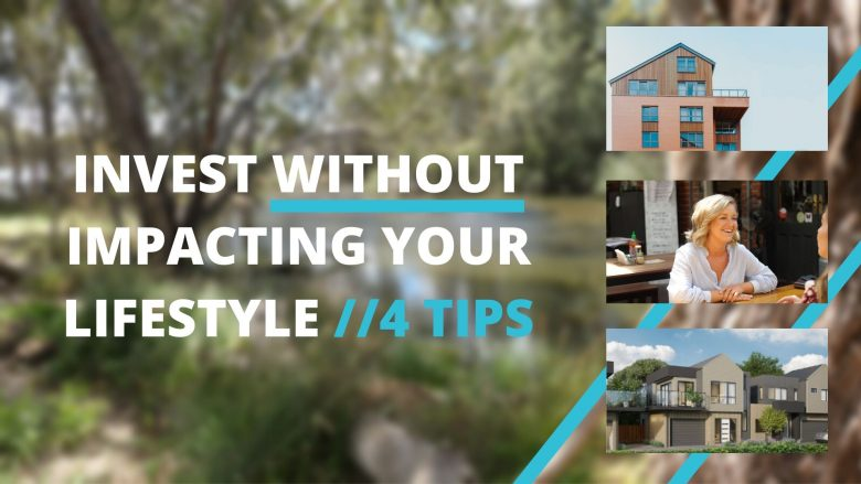 4 tips to protect your lifestyle when property investing